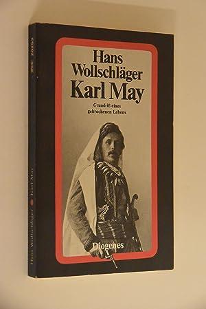 Karl May : Grundriss eines gebrochenen Lebens.: Wollschläger, Hans: