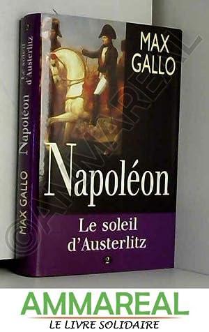 Le soleil d'Austerlitz (Napoléon.): Max Gallo