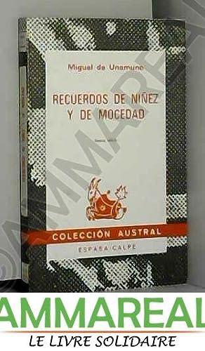 Recuerdos de niñez y de mocedad: MIGUEL DE UNAMUNO