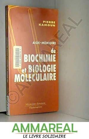 Aide-mémoire de biochimie et biologie moléculaire: Pierre Kamoun