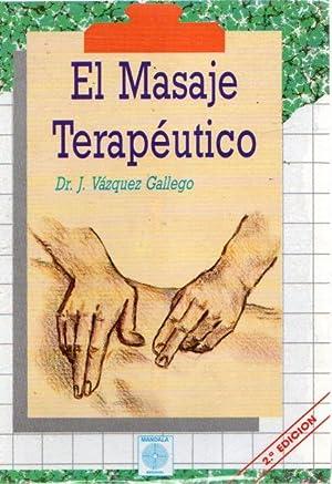 El masaje terapéutico .: Vázquez Gallego, Dr.