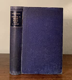 Recollections of A.N. Welby Pugin, and his Father, Augustus Pugin; with notices of their Works.