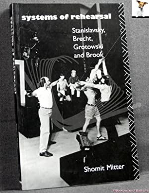 Systems of Rehearsal: Stanislavsky, Brecht, Grotowski and Brook