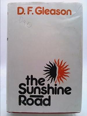 The Sunshine Road: D. F. Gleason