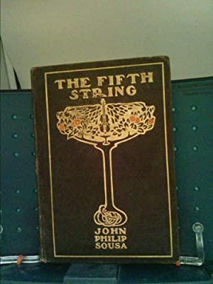 The Fifth String. The Illustrations by Howard: John Philip. Sousa
