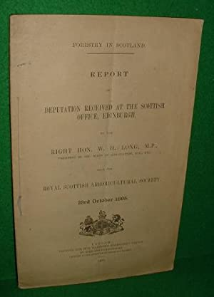 REPORT OF DEPUTATION RECEIVED AT THE SCOTTISH OFFICE, EDINBURGH, BY THE ROYAL SCOTTISH ARBORICULT...