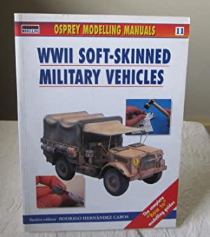 Modelling Soft-Skinned Military Vehicles (Osprey Modelling Manuals 11)