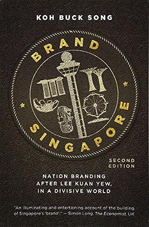 Brand Singapore: Nation branding after Lee Kuan: Koh Buck Song