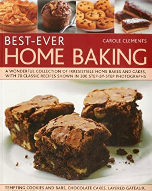 Best-Ever Home Baking: A wonderful collection of: Clements, Carole