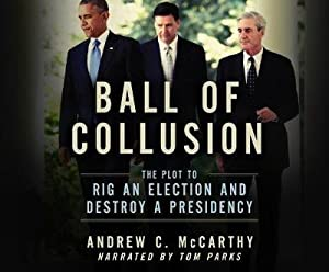 Seller image for Ball of Collusion: The Plot to Rig an Election and Destroy a Presidency (MP3 CD) for sale by Grand Eagle Retail