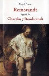 REMBRANDT SEGUIDO DE CHARDIN Y REMBRANDT: PROUST, MARCEL