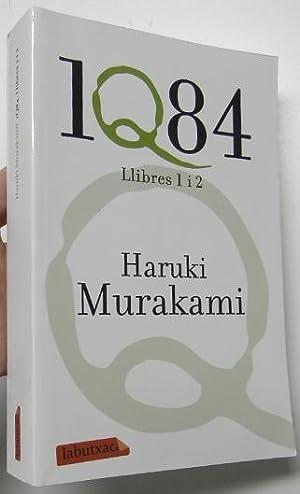 1Q84. Llibres 1 y 2: Murakami, Haruki
