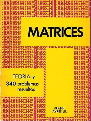 MATRICES. TEORÍA Y 340 PROBLEMAS RESUELTOS: Frank Ayres, JR.
