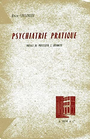 Psychiatrie pratique - Roger Coulonjou: Roger Coulonjou