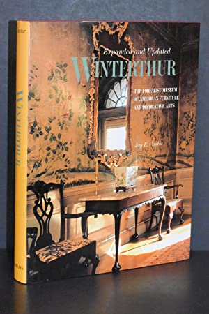 Winterthur; The Foremost Museum of American Furniture and Decorative Arts (Expanded and Updated)