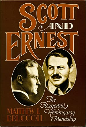 SCOTT AND ERNEST: The Authority of Failure: Hemingway, Ernest, F.
