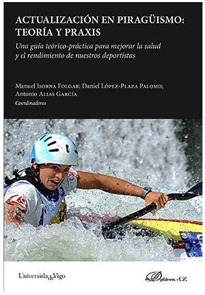 Imagen del vendedor de ACTUALIZACION EN PIRAGUISMO: TEORIA Y PRAXIS a la venta por TERAN LIBROS