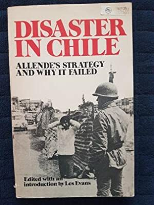 Disaster in Chile: Allende's Strategy and Why It Failed