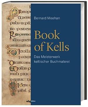 Book of Kells : Das Meisterwerk keltischer: Bernard Meehan