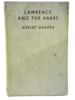 Lawrence And The Arabs.: Robert Graves
