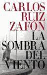 LA SOMBRA DEL VIENTO - ED. RÚSTICA: CARLOS RUIZ ZAFÓN