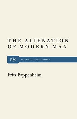 Alienation of Modern Man : An Interpretation: Pappenheim, Fritz