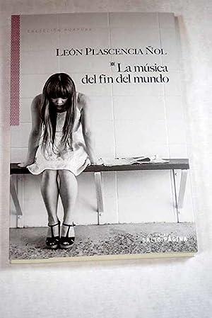 La música del fin del mundo: Plasencia Ñol, León