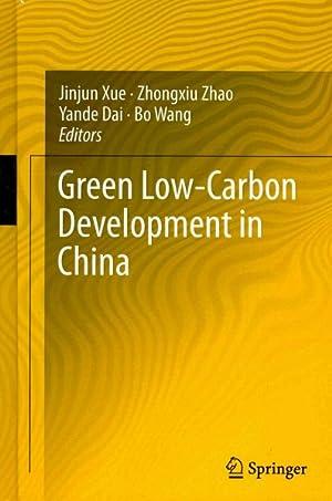 Green Low-Carbon Development In China: Xue, Jinjun (edt)/