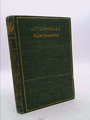 Afterwhiles: James Whitcomb Riley