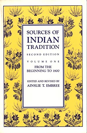 Sources of Indian Tradition, Volume One: From: Embree, Ainslie