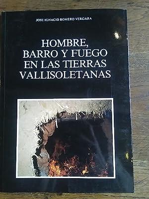 HOMBRE, BARRO Y FUEGO EN LAS TIERRAS: Romero Vergara, José