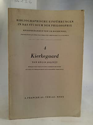 Kierkegaard Bibliographische Einführungen in das Studium der: Jolivet, Régis: