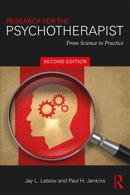 Research for the Psychotherapist : From Science: Lebow, Jay L.;
