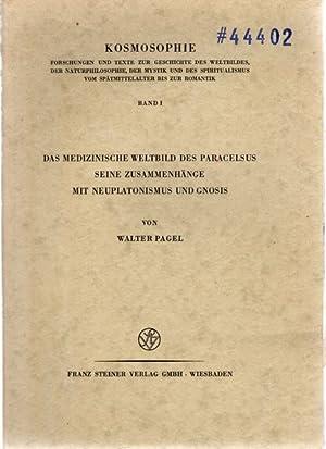 Das medizinische Weltbild des Paracelsus, Seine Zusammenhänge: Pagel, Walter: