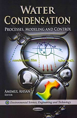Water Condensation : Processes, Modeling and Control: Ahsan, Amimul (edt)
