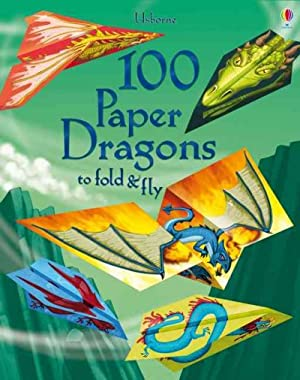 100 Paper Dragons To Fold And Fly: Baer, Sam