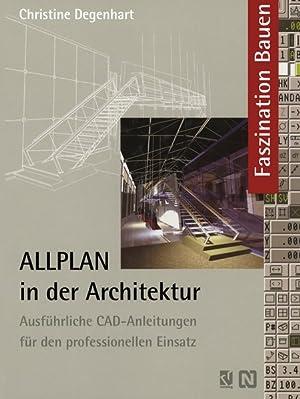 ALLPLAN in der Architektur. Ausführliche CAD-Anleitung für: Degenhart, Christine: