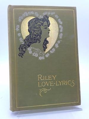 Riley Love-Lyrics w/Life Pictures: James Whitcomb Riley