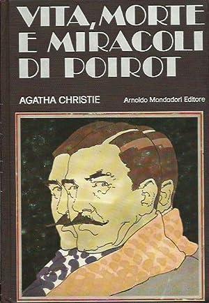 Vita, morte e miracoli di Poirot: Christie Agatha