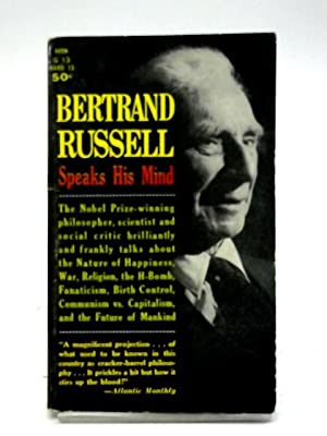 Bertrand Russell Speaks His Mind: Bertrand Russell