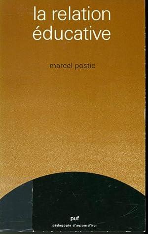 La relation éducative: Marcel Postic