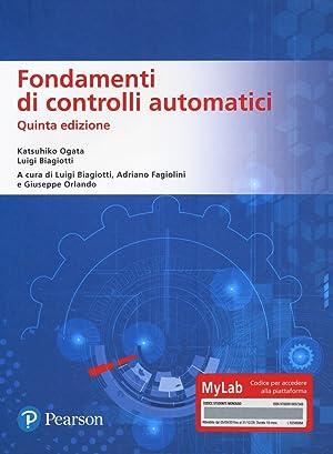 Fondamenti di controlli automatici. Con Contenuto digitale: Katsuhiko Ogata; Biagiotti