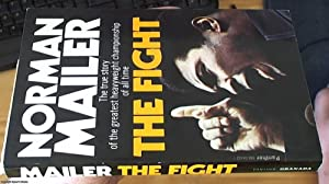 The Fight   the True Story of: Mailer, Norman 1923