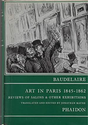 Art in Paris, 1845-62 Salons and Other: Baudelaire, Charles &