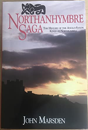 Northanhymbre Saga : The History of the Ango-Saxon Kings of Northumbria