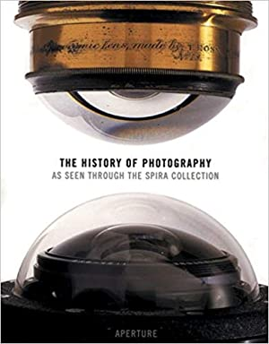 The History of Photography. As Seen Through: S F Spira