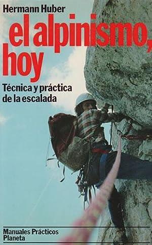 Imagen del vendedor de El alpinismo, hoy. Técnica y práctica de la escalada a la venta por Librería Cajón Desastre
