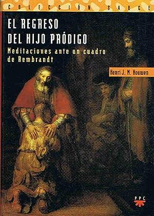 EL REGRESO DEL HIJO PRÓDIGO. Meditaciones ante: Nouwen. Henri J.