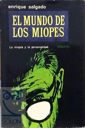 El mundo de los miopes. La miopía: Enrique Salgado
