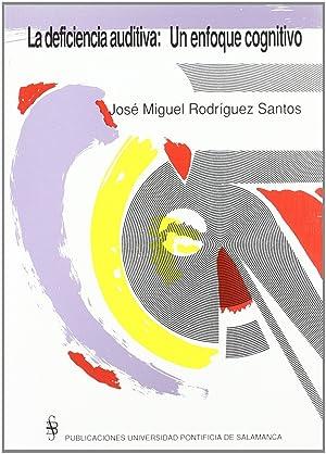 La deficiencia auditiva: Rodriguez Santos, Jose